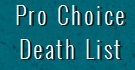Safe and Legal Prochoice Death List