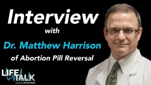Cover Dr Matthew Harrison MD Abortion Pill Reversal Life Talk April 2015 2