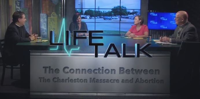 Charelston church shooting and abortion Life Talk July 2015