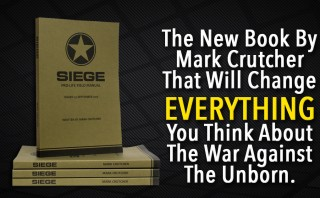 Mark Crutcher's New Book, Siege, Is a Game Changer For The Pro-Life Movement