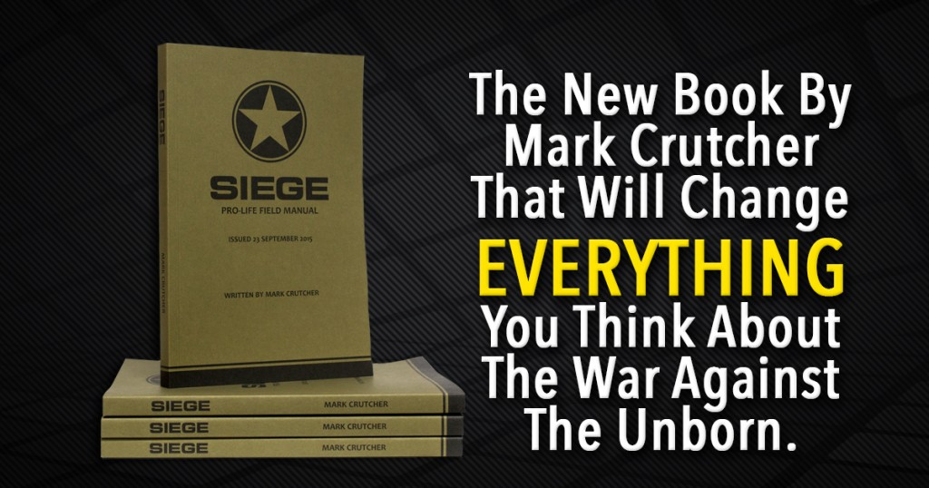 Siege, the new book by Life Dynamics president, Mark Crutcher.