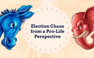 Presidential Election Chaos from a Pro-Life Perspective
