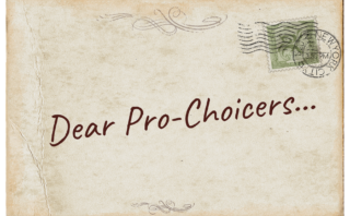 Dear Pro-Choicers, It's Time to Face Reality